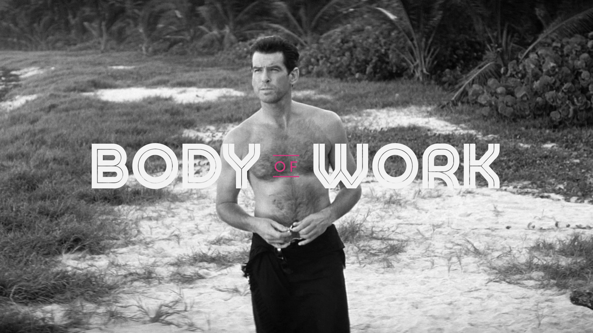 Bodyofwork pierce brosnan final large thumbnail 3 override