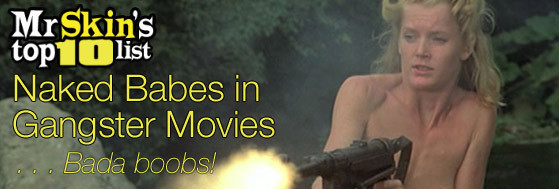 Top 10 Naked Babes in Gangster Movies